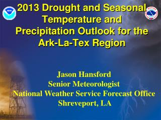 2013 Drought and Seasonal Temperature and Precipitation Outlook for the Ark-La-Tex Region