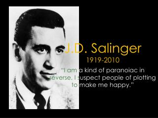 J.D. Salinger 1919-2010