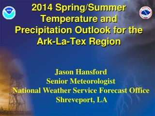 2014 Spring/Summer Temperature and Precipitation Outlook for the Ark-La-Tex Region