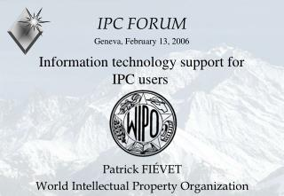 Information technology support for IPC users