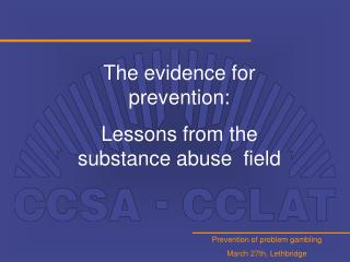 The evidence for prevention:  Lessons from the substance abuse  field