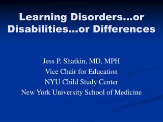 Learning Disorders…or Disabilities…or Differences