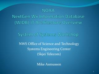 NOAA NextGen Wx  Information Database (WIDB) IT Architecture Overview System of Systems Workshop