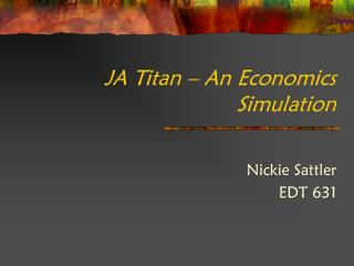 JA Titan – An Economics Simulation