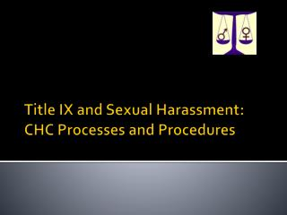 Title IX and Sexual Harassment: CHC Processes and Procedures