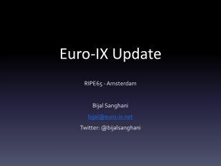 Euro-IX Update