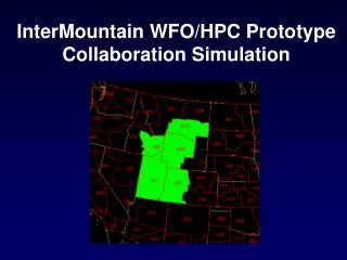 InterMountain WFO/HPC Prototype Collaboration Simulation