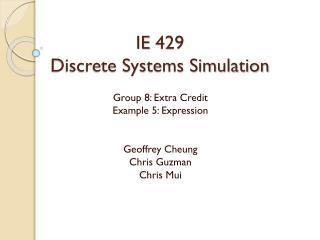 IE  429 Discrete Systems Simulation
