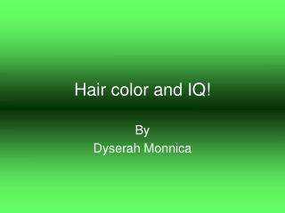 Hair color and IQ!
