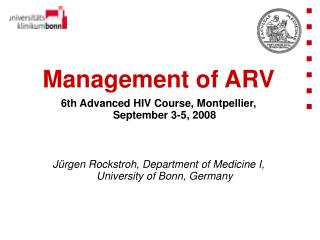 Management of ARV 6th Advanced HIV Course, Montpellier, September 3-5, 2008