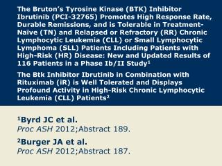 1 Byrd JC  et  al. Proc ASH 2012; Abstract  189.