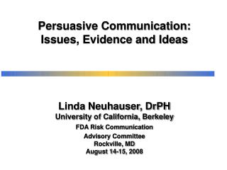 Persuasive Communication: Issues, Evidence and Ideas