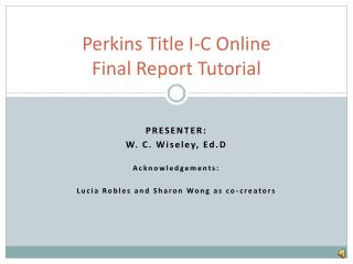 Perkins Title I-C Online  Final Report Tutorial