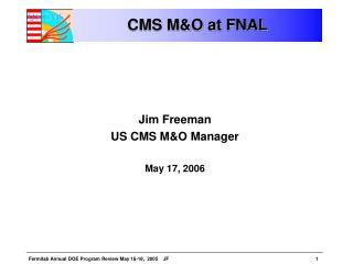 CMS M&O at FNAL