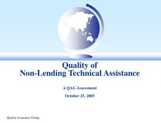Quality of  Non-Lending Technical Assistance A QAG Assessment October 25, 2005