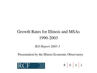 Growth Rates for Illinois and MSAs 1990-2003