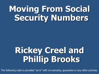Moving From Social Security Numbers Rickey Creel and Phillip Brooks