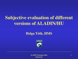 Subjective evaluation of different versions of ALADIN/HU
