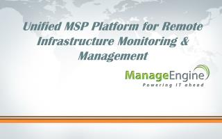 Unified MSP Platform for Remote Infrastructure Monitoring & Management