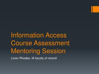 Information Access Course Assessment Mentoring Session