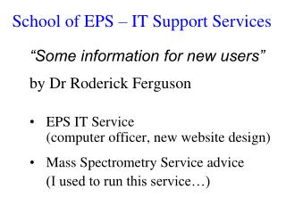 School of EPS – IT Support Services