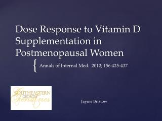 Dose Response to Vitamin D Supplementation in Postmenopausal Women