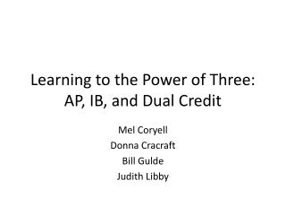 Learning to the Power of Three: AP, IB, and Dual Credit