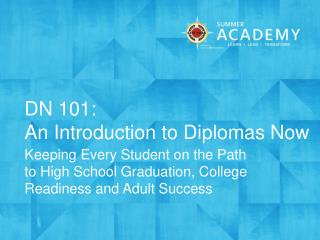 DN 101: An Introduction to Diplomas Now