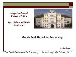 Hungarian Central Statistical Office  Dpt. of External Trade Statistics