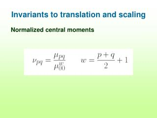 Invariants to translation and scaling