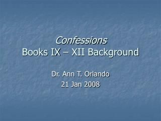 Confessions Books IX – XII Background