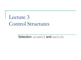 Lecture 3 Control Structures