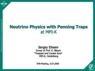 Neutrino Physics with Penning Traps at MPI-K