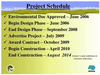 Environmental Doc Approved – June 2006 Begin Design Phase – June 2006