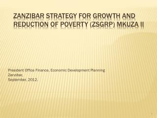 ZANZIBAR STRATEGY FOR GROWTH AND REDUCTION OF POVERTY (ZSGRP) MKUZA II