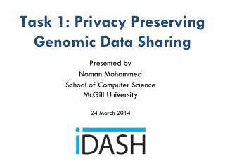 Task 1: Privacy Preserving Genomic Data Sharing