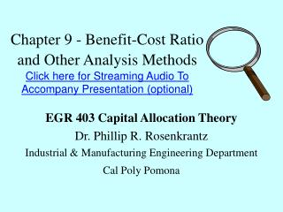Chapter 9 - Benefit-Cost Ratio and Other Analysis Methods  Click here for Streaming Audio To Accompany Presentation opti