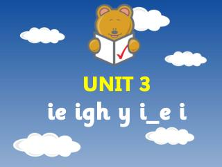 UNIT 3 ie igh y i_e i
