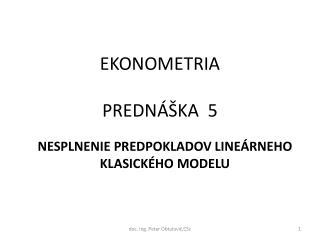 EKONOMETRIA PREDNÁŠKA  5