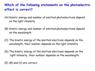 Which of the following statements on the photoelectric  effect is correct?