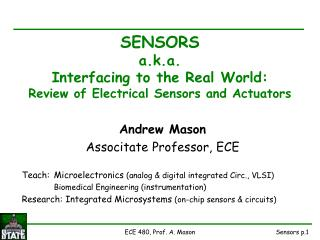 SENSORS a.k.a. Interfacing to the Real World: Review of Electrical Sensors and Actuators
