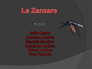 Le Zanzare
