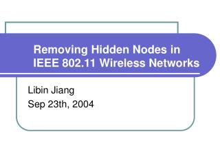 Removing Hidden Nodes in IEEE 802.11 Wireless Networks
