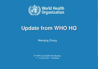 Update from WHO HQ