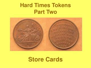Hard Times Tokens  Part Two