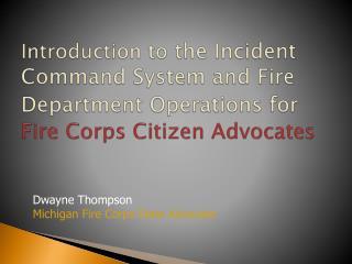 Dwayne Thompson Michigan Fire Corps State Advocate