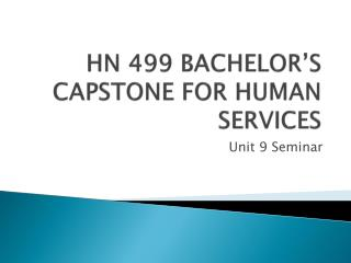 HN 499 BACHELOR'S CAPSTONE FOR HUMAN SERVICES