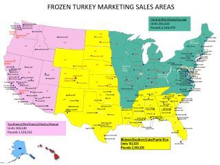 FROZEN TURKEY MARKETING SALES AREAS