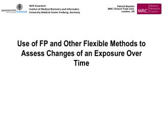 Use of FP and Other Flexible Methods to Assess Changes of an Exposure Over Time