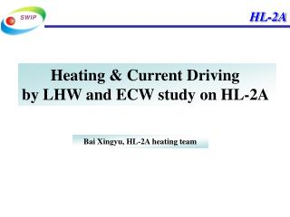 Heating & Current Driving  by LHW and ECW study on HL-2A